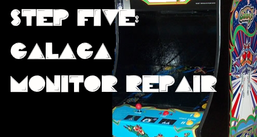 Galaga Monitor Repair - Welcome to Fix A Galaga com